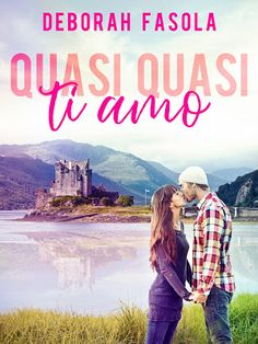 Romance and Fantasy for Cosmopolitan Girls: QUASI QUASI TI AMO di Deborah Fasola