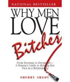 Why Men Love Bitches - Sherry Argov