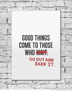 Earning Something Vs Being Handed Something Are Two Complete Different Feelings Of Accomplishment.