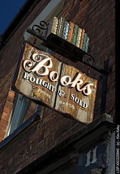 Books - sustenance for the soul England, East Riding of Yorkshire, Beverley, An old wooden bookshop sign mounted on a wall outside. Books To Buy, I Love Books, Books To Read, Lectures, Store Signs, Old Books, Book Nooks, Library Books, Reading Books