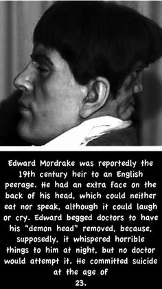Edward Mordrake...sounds like something out of a horror movie but true.