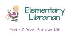 End of Year Survival Kit - Elementary Librarian AWESOME!!!!