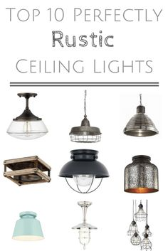 If you're looking for the perfect Rustic Ceiling Light for your space, I've rounded up ten of my faves that you won't wan to miss!