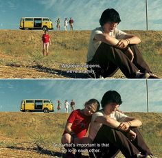 ― Little Miss Sunshine (2006) Sheryl: Whatever happens, we're a family. And what's important is that we love each other.
