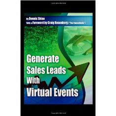 Generate Sales Leads With Virtual Events (Paperback) http://www.amazon.com/dp/1607463520/?tag=wwwmoynulinfo-20 1607463520
