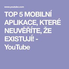 TOP 5 MOBILNÍ APLIKACE, KTERÉ NEUVĚŘÍTE, ŽE EXISTUJÍ! - YouTube Pc Mouse, Top 5, Android, Youtube, Education, Learning, Internet, Apple, Technology