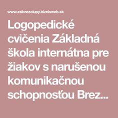 Logopedické cvičenia Základná škola internátna pre žiakov s narušenou komunikačnou schopnosťou Brezolupy