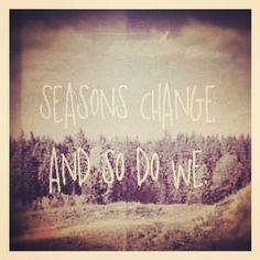 Season change, and so do we...