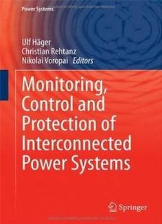 Monitoring Control And Protection Of Interconnected Power Systems free ebook