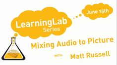 Missed last week's Learning Lab on Mixing Audio to Picture? Watch it on our Learning Lab Vimeo Channel at https://vimeo.com/171415930. Thanks to Matt Russell for an informative few hours on the basics of mixing audio to picture, and a shout out to Will from Genelec for his intro on setting up the ideal listening environment, along with iZotope for their RX5 Standard Audio Editor license giveaway. A great time all around!