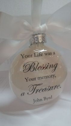 """In Memory Memorial Christmas Ornament """"Your Life was a Blessing- Your Memory a Treasure."""" Loss of Loved One Gift Remembrance Sympathy Gift Clear Ornaments, Glitter Ornaments, Diy Christmas Ornaments, Christmas Balls, Homemade Christmas, Christmas Projects, Holiday Crafts, Christmas Holidays, Holiday Ideas"""