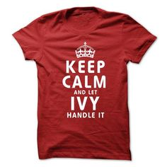 Awesome Tee Keep Calm and Let IVY Handle It T shirt