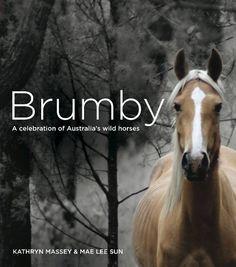 Brumby: A Celebration of Australia's Wild Horses, http://www.amazon.com/dp/B00EW78YD2/ref=cm_sw_r_pi_awdm_bNrMsb1S0S00S