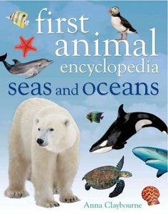 First Animal Encyclopedia Seas and s