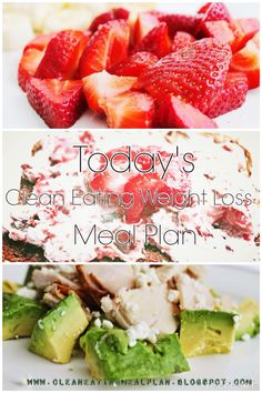 Today's cleaneating & weight loss meal plan -- your free healthy weigh loss help. #cleaneating #diet #weightloss