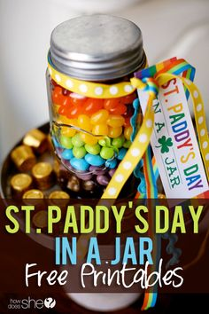 St. Paddy's Day in a Jar – Gift a Rainbow! Exclusive FREE ST. PATRICK'S DAY PRINTABLE  Wahoo!
