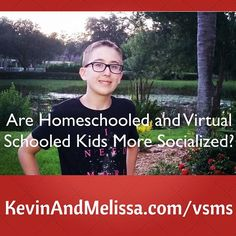 Are #Homeschooled and #VirtualSchooled Kids More Socialized?  KevinAndMelissa.com/vsms