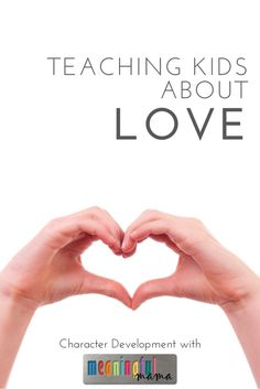 Parenting: Teaching Kids About Love - Character Development Series