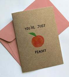 Please specify if you would like brown or printed greeting card printed on white or brown card with a blank inside. Just Peachy, Greeting Cards, Pretty