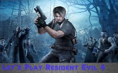 Let's Play Resident Evil 4 Part 1 What is your Favorite Resident Evil Game?