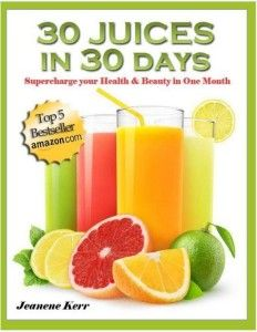 Juicing Recipes to Help Your Lose Weight, Boost Energy, Increase Immunity and Detox Body