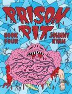 Prison Pit: Book 4 - Johnny Ryan   $12.99