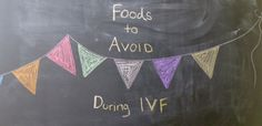 Foods for Success Fertility Tips  Things I Will Avoid During IVF