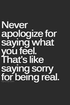 Sometimes you have to say it. Even if it hurts. In order to be REAL.