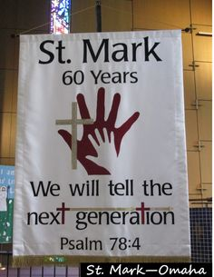 Church anniversary banner - rhinestone trim was used along the bottom and on the cross in honor of the church's diamond anniversary.  Gold arrows in the text represent the passing on of the faith from generation to generation.