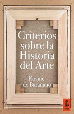 Criterios sobre la historia del Arte, D.L. 2016. http://absysnetweb.bbtk.ull.es/cgi-bin/abnetopac01?TITN=552531