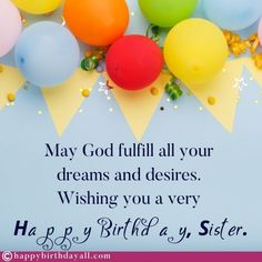 Nicest birthday wishes, messages, quotes, poems and greetings for your sister. Wish her happy birthday and tell her how special she is. Happy Birthday Dear Sister, Birthday Messages For Sister, Happy Birthday Wishes Sister, Romantic Birthday Wishes, Message For Sister, Birthday Wish For Husband, Birthday Wishes For Boyfriend, Happy Birthday Quotes, Happy Birthday Wishes Messages