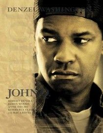 John Q.  Great movie......Love Denzel Washington :)