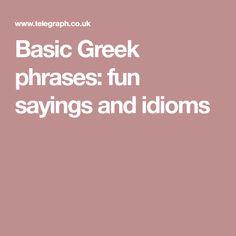 Basic Greek phrases: fun sayings and idioms