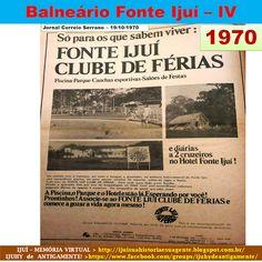 IJUÍ - RS - Memória Virtual: Balneário de Água Mineral Fonte Ijuí nos anos 70.....