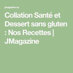 Collation Santé et Dessert sans gluten : Nos Recettes   JMagazine