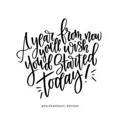 #quote A year from now you'll wish you'd started today.