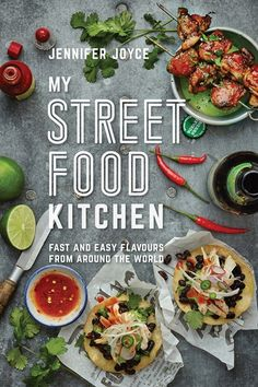 My Street Food Kitchen by Jennifer Joyce (Murdoch Books, £18.99)