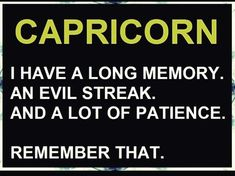 Vengence is a dish best served unexpectedly. Capricorn Aquarius Cusp, All About Capricorn, Capricorn Quotes, Zodiac Signs Capricorn, Capricorn And Aquarius, My Zodiac Sign, Astrology Signs, Zodiac Facts, Capricorn Personality