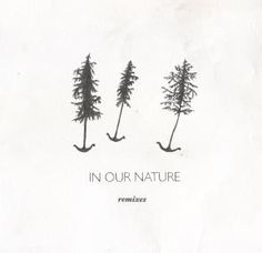 In Our Nature Remixes EP (Bundle)