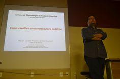 I Semana de Metodologia & Produção Científica - 2016 (Prof. Dr. Luciano Pamplona).