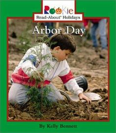 """""""A simple introduction to the traditions and festivities of Arbor Day."""""""
