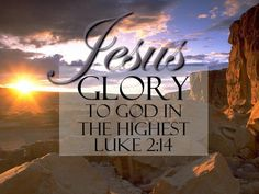 """""""Glory to God in the highest heaven, and on earth peace to those on whom his favor rests."""" Luke Christmas is time to cele. Praise The Lords, Praise And Worship, Praise God, Keep The Faith, Walk By Faith, Lord And Savior, God Jesus, Bible Verses Quotes, Bible Scriptures"""