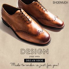 Design and customize your own shoe now at ShoeMuch!  #ShoeMuch #MadeToOrder #Bespoke