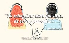 Frases Eleanor y park Eleanor Y Park, Introvert Quotes, Rainbow Rowell, Current Mood, How I Feel, Book Quotes, Book Lovers, The Dreamers, Qoutes