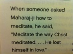 Ram Dass, Krishna Das and others of Maharaji's followers have all reported him saying this.