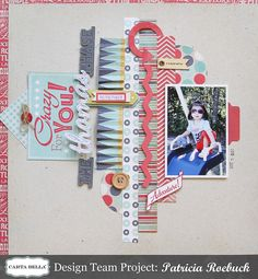Crazy for You Layout from Rough & Tumble Collection. #cartabellapaper