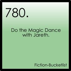 Ugh, do any dance with Bowie. I love the Goblin  King