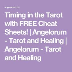 Timing in the Tarot with FREE Cheat Sheets! | Angelorum - Tarot and Healing | Angelorum - Tarot and Healing