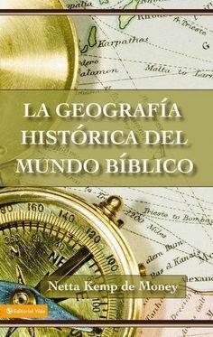 Netta Kemp De Money - La Geografía Histórica Del Mundo Bíblico - Libros Cristianos Gratis Para Descargar