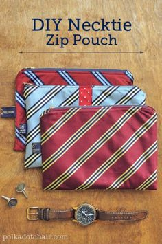DIY Gifts for Men, Necktie Zip Pouches. Remade Menswear Steal an old necktie or two from your husband (or check out thrift-store selections), and turn them into cute pouches for your purse.